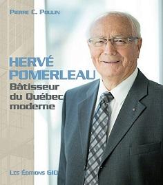 Hervé Pomerleau - Bâtisseur du Québec moderne